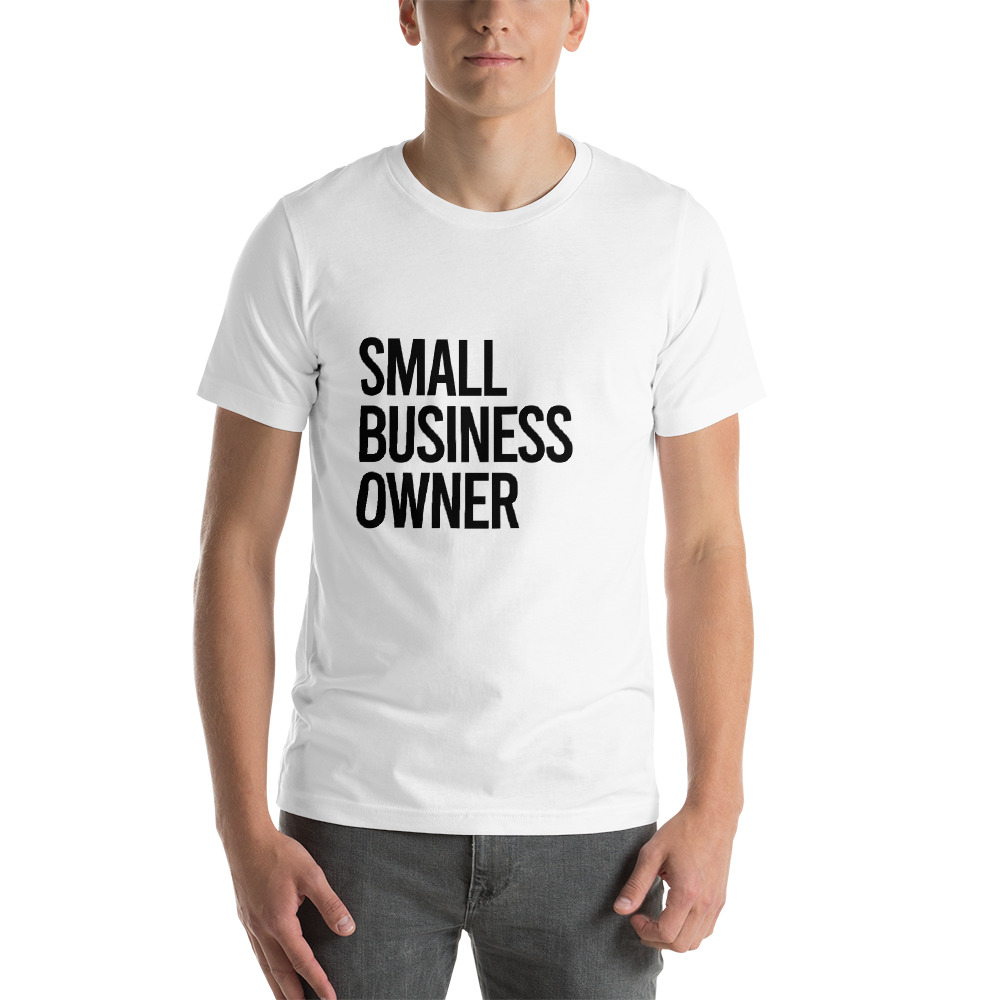 Small Business Owner (Black Text) Short-Sleeve Unisex T-Shirt